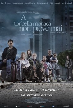 A Tor Bella Monaca Non Piove Mai (2019) Poster